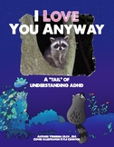 """I Love You Anyway- A """"tail"""" of understanding ADHD"""
