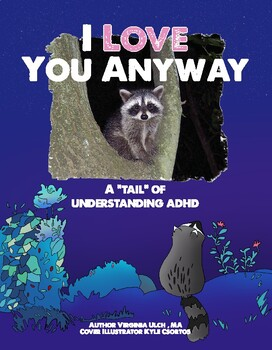 "I Love You Anyway- A ""tail"" of understanding ADHD"