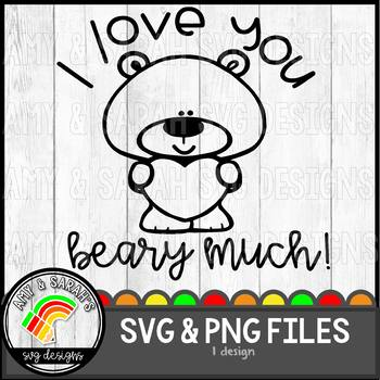 I Love You Beary Much SVG Design
