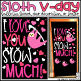 I Love You Slow Much Sloth Valentine's Day Bulletin Board,
