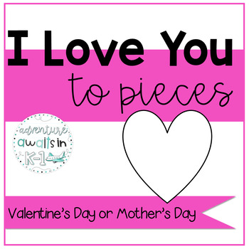 I Love You To Pieces Mother's Day Craft