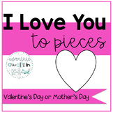 I Love You To Pieces Valentine's Day and Mother's Day Craft