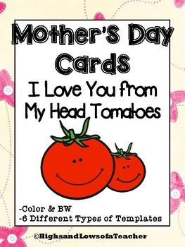 I Love You from My Head Tomatoes Mother's Day Card Templates (Color & BW)