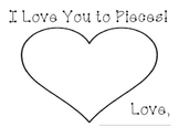 I Love You to Pieces!