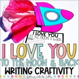 I Love You to the Moon Writing Craftivity {Perfect for Mother's & Father's Day}