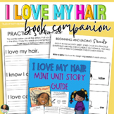 I Love my Hair   Mini Unit Reading Activity Guide