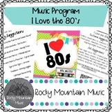 I Love the 80's Music Program