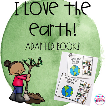 I Love the Earth! Adapted Books