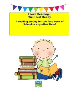"""""""I Love to Read...Well Maybe Not"""" Reading Survey"""