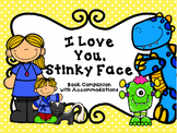 I Love you, Stinky Face Book Companion with NO PREP Accomm