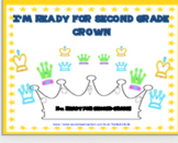 """I'M READY FOR SECOND GRADE!"" ~ CROWN"