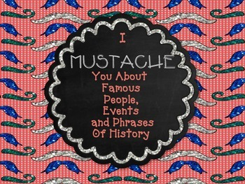 I MUSTACHE You About History- Famous People Events and Phrases 5th Grade CCGPS