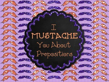 I MUSTACHE You About Prepositions
