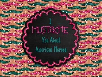 I MUSTACHE you about American Heroes!