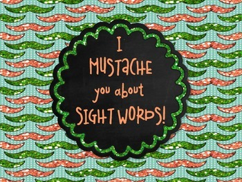 I MUSTACHE you about Sight Words- 220 Words