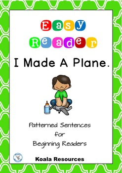 I Made A Plane Easy Reader Patterned Sentences for Beginner Readers
