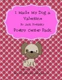 I Made My Dog a Valentine by Jack Prelutsky Poetry Center Pack