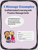 I Message Examples: Scaffolding Student's Learning with Practice I Message Cards