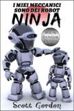 I Miei Meccanici Sono Dei Robot Ninja (Italian Edition)
