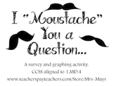 """I Moustache You a Question"" Graphing/Survey Activity Kit"