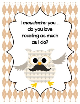 I Moustache You to Owl-ways be a Reader