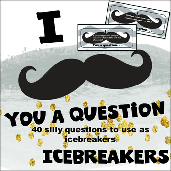 "I ""Mustache"" You A Question Icebreaker Game"