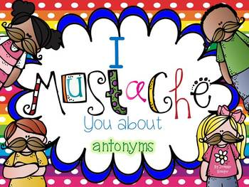I Mustache You About Antonyms: 2 Center Activities