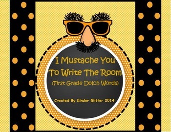 I Mustache You To Write The Room (First Grade Dolch Words)