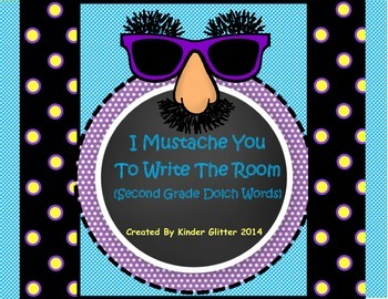 I Mustache You To Write The Room (Second Grade Dolch Words)