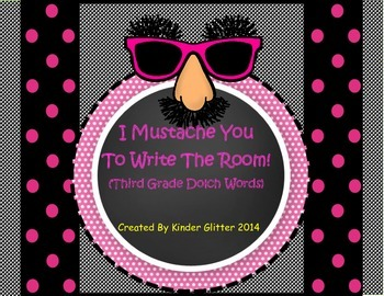 I Mustache You To Write The Room (Third Grade Dolch Words)