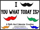 Calendar!  I Mustache You What The Date Is?  An Interactive  Calendar Creation