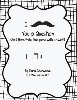 I Mustache You a Question-An I Have/Who Has Game with a Twist! Quarter Rest