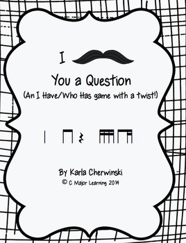I Mustache You a Question-An I Have/Who Has Game with a Twist! ti-tika