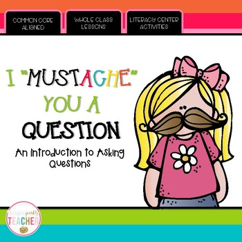 """I """"Mustache"""" You a Question (An Intro to Asking Questions)"""