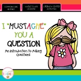 "I ""Mustache"" You a Question (An Intro to Asking Questions)"