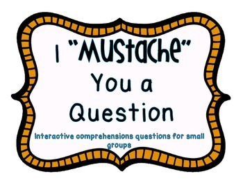I Mustache You a Question {{Comprehension Question Cards}}