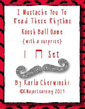 I Mustache You to Read These Rhythms-Koosh Ball game {with a surprise} ta/ti-ti