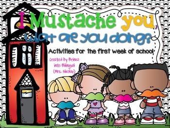 I Mustache you, What are you Doing? 1st Week of School Activities ENGLISH