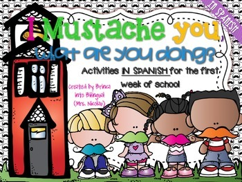 I Mustache you, What are you Doing? 1st Week of School Activities SPANISH