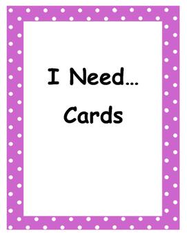 I Need...Cards.