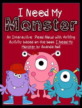 I Need My Monster Interactive Read Aloud Lesson w/ Writing Activity