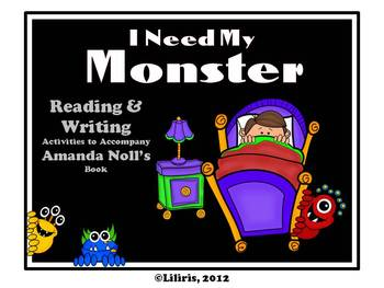 I Need My Monster - Reading & Writing Activities to Accompany Amanda Noll's Book
