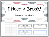 I Need a Break- Student Passes