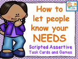 How To Let People Know Your Needs: Scripted Cards and Game