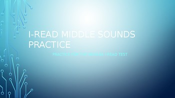I-READ Middle Sound Practice Power Point