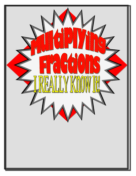 I REALLY Know It: Multiplying Fractions