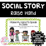 I Raise My Hand To Speak In Class (A Social Story)