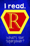 I Read (We Read) What's Your Superpower? Posters