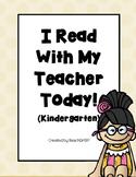 I Read With My Teacher Today! - Kindergarten