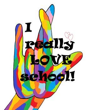 ASL I Really Love School! POSTER